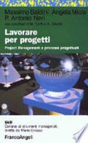 Lavorare per progetti. Project Management e processi progettuali