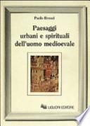 Paesaggi urbani e spirituali dell'uomo medioevale
