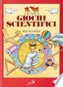 101 Giochi Scientifici