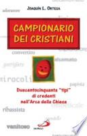 Campionario dei Cristiani - Duecentocinquanta Tipi di Credenti nell'Arca della Chiesa