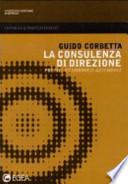 La consulenza di direzione. Profili economico-aziendali