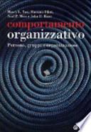 Comportamento organizzativo. Persone, gruppi e organizzazione