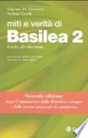 Miti e verità di Basilea 2. Guida alle decisioni