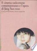 Il cinema sudcoreano contemporaneo e l'opera di Jang Sun-woo