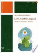 Libri, bambini, ragazzi incontri tra educazione e letteratura