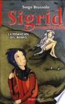 Sigrid e i mondi perduti La fidanzata del rospo : romanzo