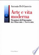 Arte e vita moderna situazioni dell'immagine tra Ottocento e Novecento