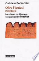 Oltre l'ipotesi essenica lo scisma di Qumran e il giudaismo enochico