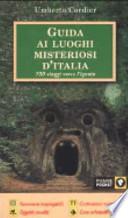 Guida ai luoghi misteriosi d'Italia