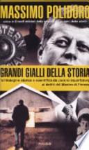 Grandi gialli della Storia. Un'indagine storica e scientifica da Jack lo Squartatore ai delitti del Mostro di Firenze