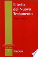 Il testo del Nuovo Testamento trasmissione, corruzione e restituzione