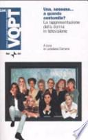 Una, nessuna... a quando centomila? La rappresentazione della donna in televisione. Con CD-ROM Cornero, L.