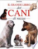 Il grande libro dei cani di razza