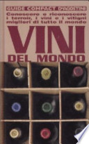 VINI DEL MONDO - Conoscere e riconoscere i terroir, i vini e i vitigni migliori di tutto il mondo