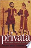 LA VITA PRIVATA dall'Impero romano all'anno Mille