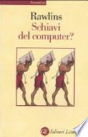 Schiavi del computer?