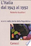 L'Italia dal 1943 al 1992 DC e PCI nella storia della Repubblica