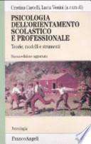 PSICOLOGIA DELL'ORIENTAMENTO SCOLASTICO E PROFESSIONALE ** VEDI LO  SCONTO IN PROMOZIONE **