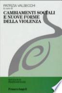Cambiamenti sociali e nuove forme della violenza