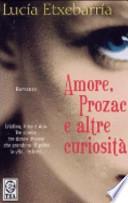 Amore, Prozac e altre curiosità romanzo