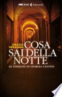 Cosa sai della notte - Le indagini di Giorgia Cantini
