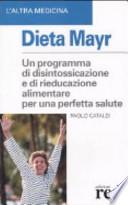 Dieta Mayr - Disintossicarsi per Essere in Perfetta Salute