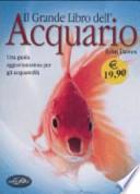 Il grande libro dell'acquario