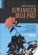 Almanacco della pace. Donne, uomini, storie, miti, simboli, film e canzoni che hanno offerto una possibilità alla pace