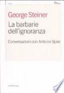 La barbarie dell'ignoranza conversazioni con Antoine Spire