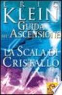 GUIDA ALL'ASCENSIONE LA SCALA DI CRISTALLO