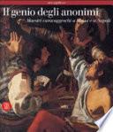 Il genio degli anonimi. Maestri caravaggeschi a Roma e a Napoli