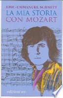 La mia storia con Mozart. Con CD Audio