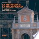 LA METAFORA E LA MAGNIFICENZA Il restauro dell'arco di Chieri