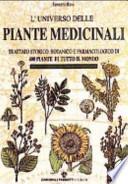 L'universo delle piante medicinali. Trattato storico, botanico e farmacologico di 400 piante di tutto il mondo