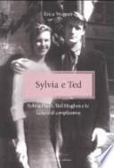 Sylvia e Ted. Sylvia Plath, Ted Hughes e le «Lettere di compleanno»
