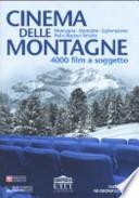 CINEMA DELLE MONTAGNE - 4000 film a soggetto