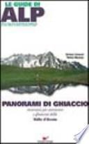 PANORAMI DI GHIACCIO escursioni per ammirare i ghiacci della Valle d�Aosta