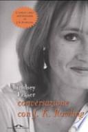 Conversazione con J. K. Rowling Fraser, Lindsey and Daniele, V.