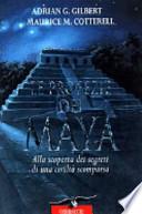 Le profezie dei Maya alla scoperta dei segreti di una civiltà scomparsa