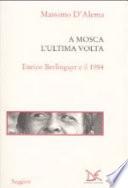 A Mosca l'ultima volta Enrico Berlinguer e il 1984