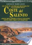 Nel mare più azzurro del Mediterraneo alla scoperta delle coste del Salento. Spiagge, rocce, riserve naturali, insenature, grotte, porti, torri e città marittime