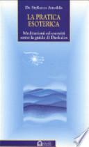 La pratica esoterica. Meditazioni ed esercizi sotto la guida di Daskalos