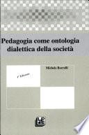 Pedagogia come ontologia dialetticadella società