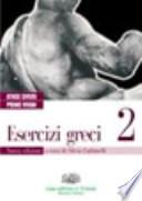 Esercizi greci 2 . Con espansione online. Per il Liceo classico