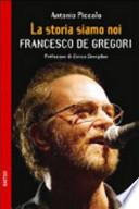 La storia siamo noi. Francesco De Gregori