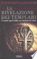 LA RIVELAZIONE DEI TEMPLARI - I custodi segreti della vera identità di Cristo