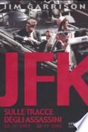 JFK SULLE TRACCE DEGLI ASSASSINI 22.11.1963  22.11.2003