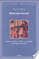 Battesimi forzati storia di ebrei,cristianie convertiti nella Roma dei papi