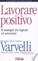 Lavorare positivo. Il manager tra ragione ed emozione