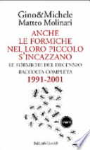 ANCHE LE FORMICHE NEL LORO PICCOLO SI INCAZZANO (RACCOLTA COMPLETA 1991-2001) prima parte